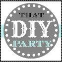 That DIY Party time! Great DIY info. go check it out.