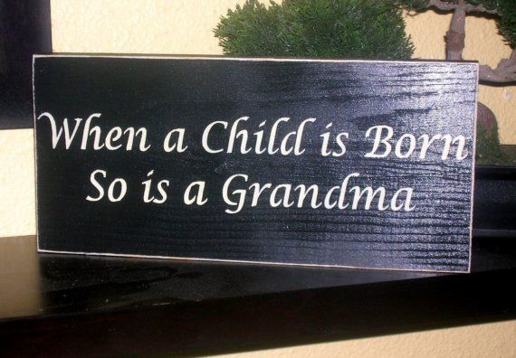 When a Child is Born so is A Grandma, wood sign, grandma sign, wall hanging, grandparent wooden sign, nana sign, first time grandma, board