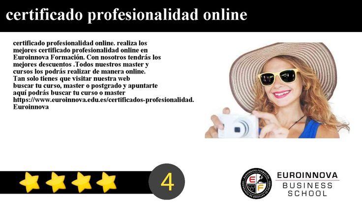 certificado profesionalidad online - certificado profesionalidad online. realiza los mejores certificado profesionalidad online en Euroinnova Formación. Con nosotros tendrás los mejores descuentos .Todos nuestros master y cursos los podrás realizar de manera online.     Tan solo tienes que visitar nuestra web buscar tu curso master o postgrado y apuntarte aquí podrás buscar tu curso o master https://www.euroinnova.edu.es/certificados-profesionalidad.     Euroinnova te brinda la más completa…