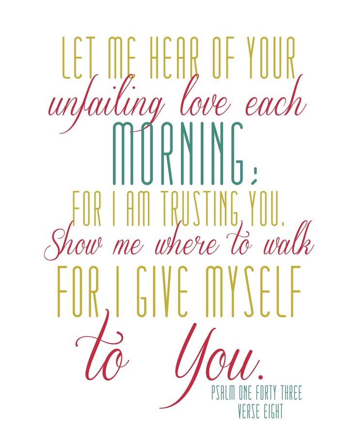 Created by @Jessi Connolly just for #hellomornings! Beautiful print of Psalm 143:8. $12.00, via Etsy.