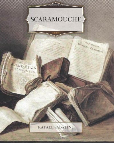 Scaramouche by Rafael Sabatini, http://www.amazon.com/dp/1466213507/ref=cm_sw_r_pi_dp_LraUrb1JG7M3N