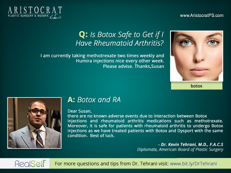 Q: Is Botox Safe To Get If I Have Reumatoid Arthritis?