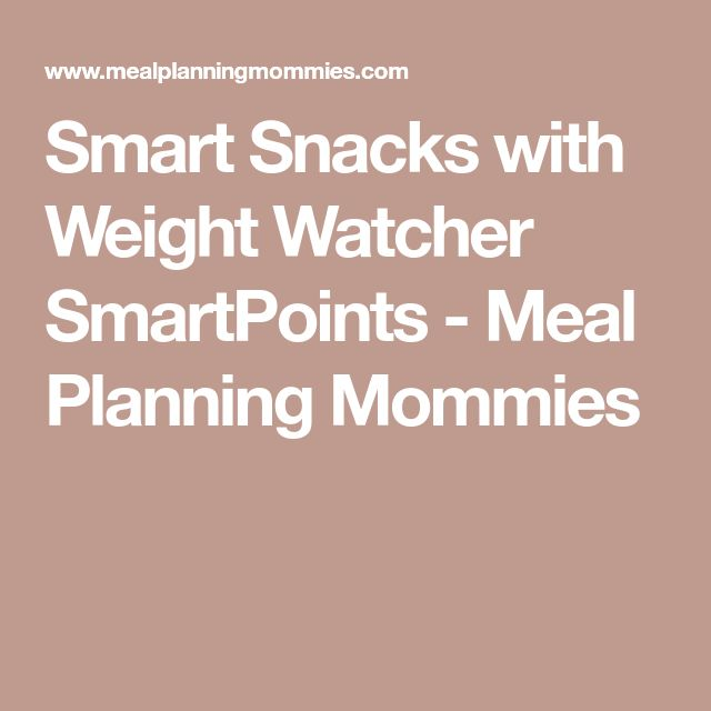 Smart Snacks with Weight Watcher SmartPoints - Meal Planning Mommies