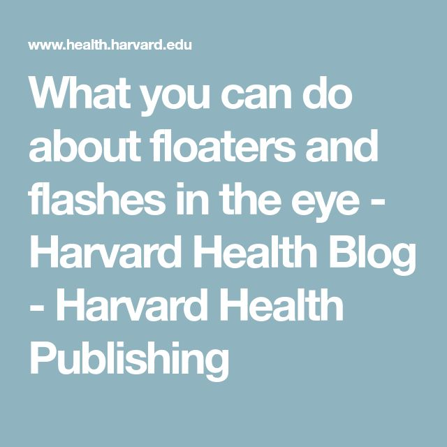What you can do about floaters and flashes in the eye - Harvard Health Blog - Harvard Health Publishing
