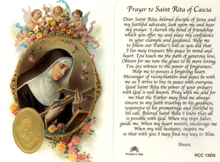 (Open to enlarge) A beautiful prayer to St, Rita of Cascia ~ Dear Saint Rita, ...You teach me the path of generous love. Obtain for me now the grace to be more loving. You are witness to the power of forgiveness, Help me to possess a forgiving heart. Messenger of reconciliation and peace be with me as I strive to live in peace with everyone... ~ AnaStpaul - Thought for the Day - May 22,2017