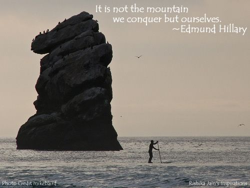 It is not the mountain we conquer...