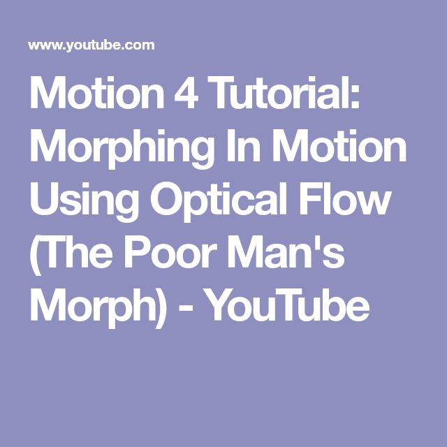 Motion 4 Tutorial: Morphing In Motion Using Optical Flow (The Poor Man's Morph) - YouTube