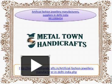 we 9990402540 as Metal Town are the leading artificial jewellery Delhi wholesale, Indian artificial jewellery suppliers, antique jewellery online in delhi moradabad india