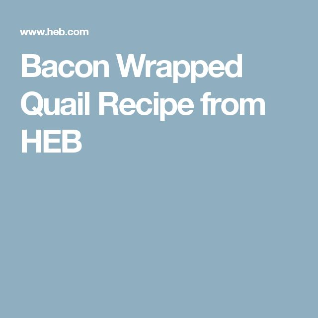 Bacon Wrapped Quail Recipe from HEB