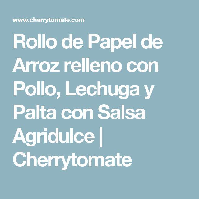 Rollo de Papel de Arroz relleno con Pollo, Lechuga y Palta con Salsa Agridulce | Cherrytomate