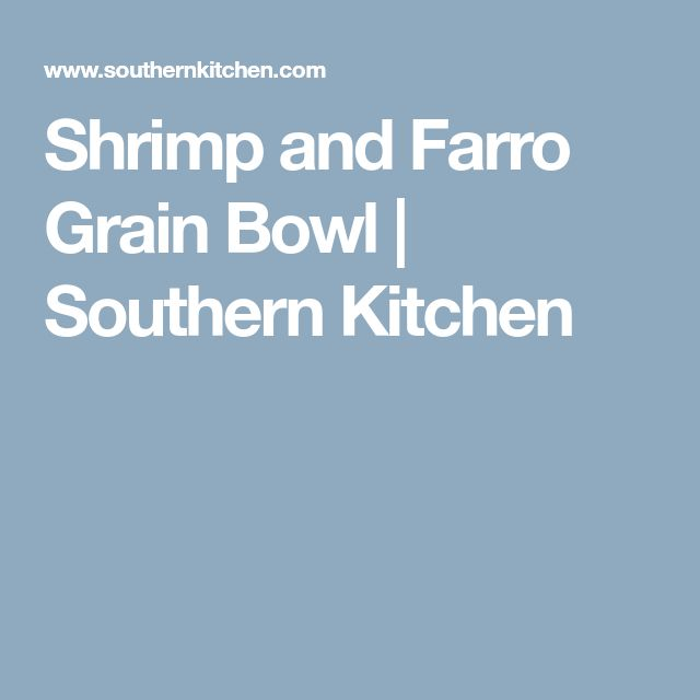 Shrimp and Farro Grain Bowl | Southern Kitchen