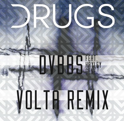 Dvbbs - Drugs (Volta remix)