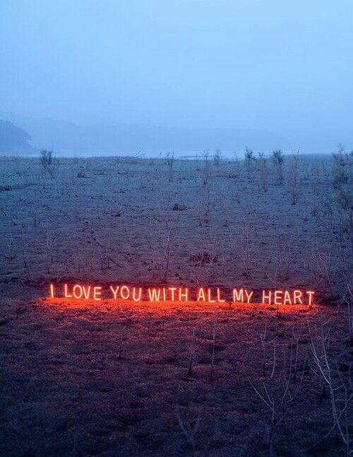"""i love you with all my heart"""
