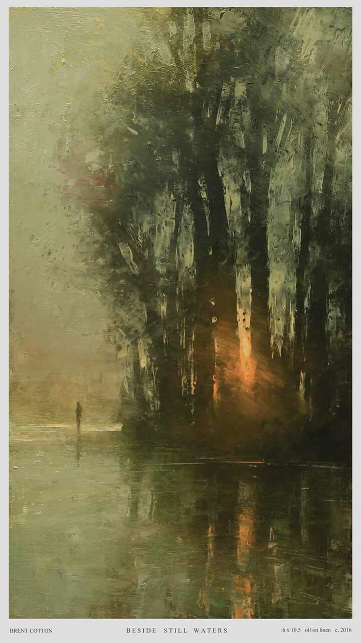 """Beside Still Water by Montana artist Brent Cotton """"""""I'm inspired by mood and drama, the fleeting effects of light.  I hope my paintings bring a sense of peace to the viewer, perhaps conjure up a memory.  My goal is to show God's glory in my work, he's blessed me so richly and I'm so fortunate to be making a living doing what I love."""""""