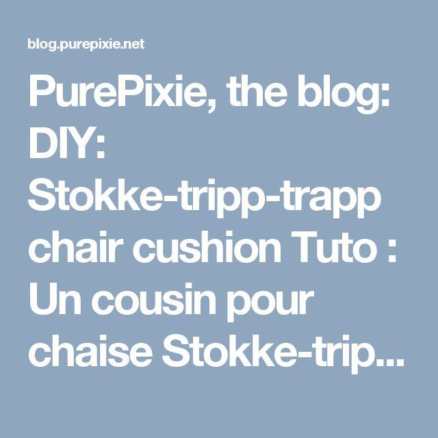 PurePixie, the blog: DIY: Stokke-tripp-trapp chair cushion Tuto : Un cousin pour chaise Stokke-tripp-trapp