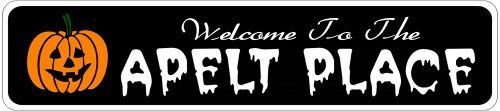 APELT PLACE Lastname Halloween Sign - Welcome to Scary Decor, Autumn, Aluminum - 4 x 18 Inches by The Lizton Sign Shop. $12.99. 4 x 18 Inches. Great Gift Idea. Rounded Corners. Predrillied for Hanging. Aluminum Brand New Sign. APELT PLACE Lastname Halloween Sign - Welcome to Scary Decor, Autumn, Aluminum 4 x 18 Inches - Aluminum personalized brand new sign for your Autumn and Halloween Decor. Made of aluminum and high quality lettering and graphics. Made to last f...