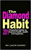 The Diamond Habit: 201 Powerful Habits to Improve Health Wealth and Happiness by M.I Jack Karid (Author) #Kindle US #NewRelease #Counseling #Psychology #eBook #ad