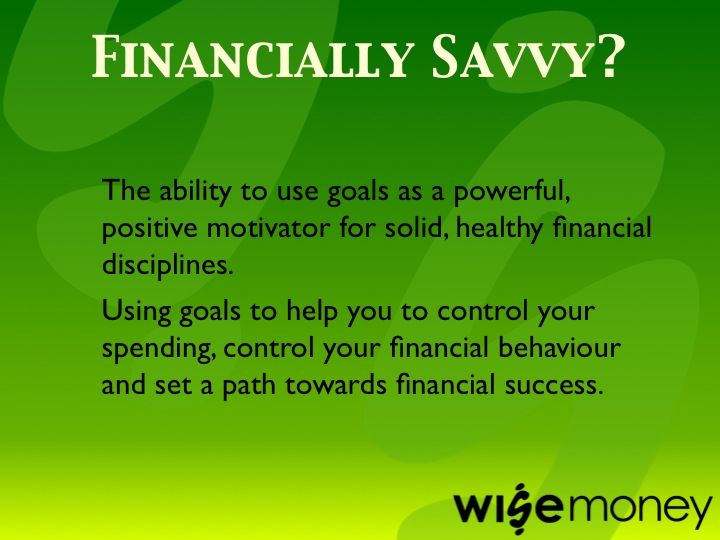 What does it mean to be Financially Savvy? Description number 1.