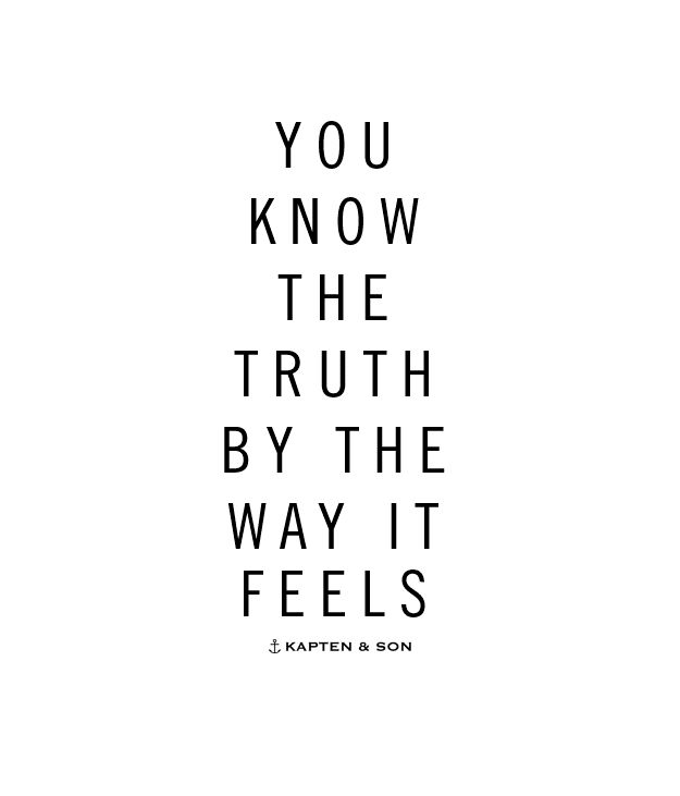 you know the truth by the way it feels | quote