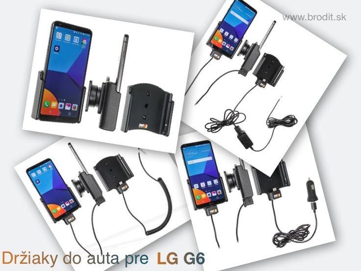 Nové držiaky do auta pre LG G6. Pasívny držiak Brodit pre pevnú montáž v aute, aktívny s CL nabíjačkou, s USB alebo s Molex konektorom.