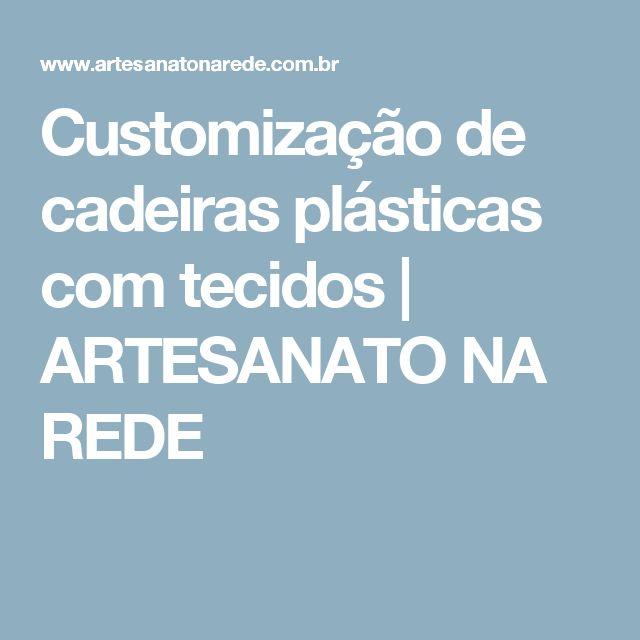 Customização de cadeiras plásticas com tecidos   ARTESANATO NA REDE