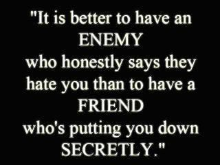 It's better to have an enemy