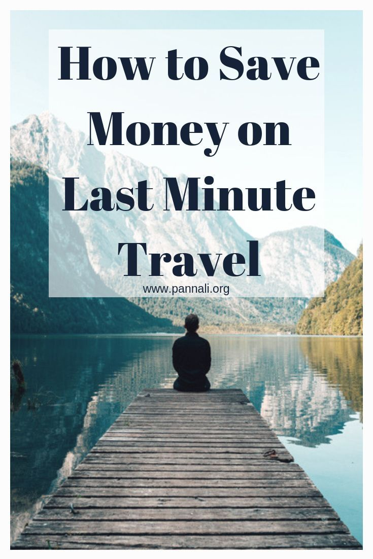 how to save money on last minute travel travel inspiration rh pinterest com