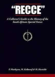 ✔Recce: A Collector's Guide To The History Of The South African Special Forces  -  Paul Matthysen, Matthew Kalkwarf & Michael Huxtable