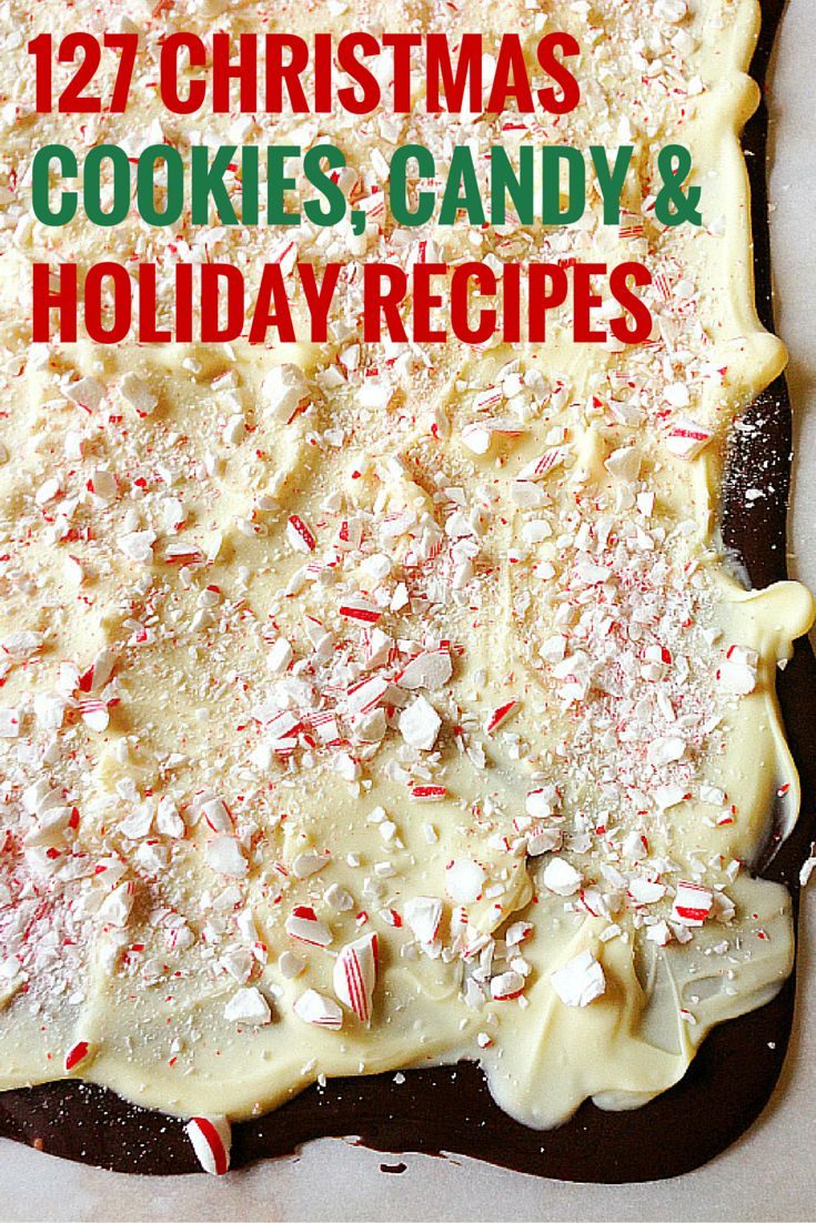 127 Favorite Christmas Cookies, Candy & Holiday Recipes