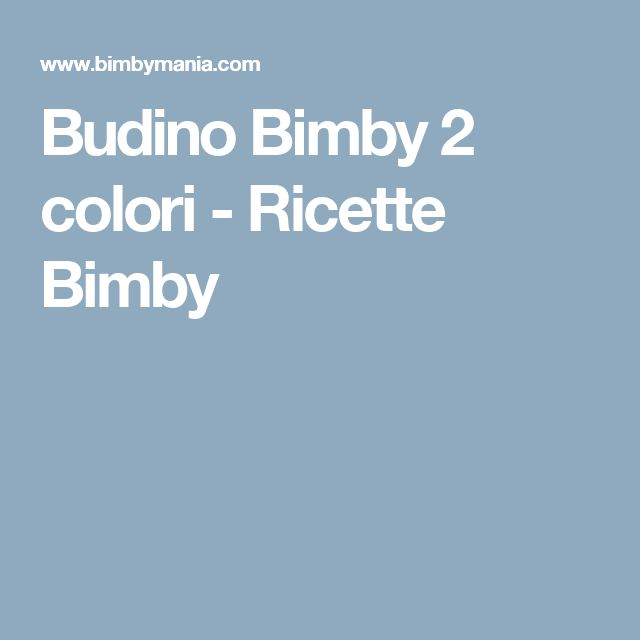 Budino Bimby 2 colori - Ricette Bimby