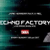 K-Mel - Techno Factory Live Radioshow # 110 @ Radio DEEA 03.12.17 by Jaime Herrera aka K-Mel on SoundCloud