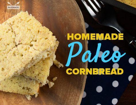 Homemade Paleo Cornbread Recipe | Paleo, Gluten-Free