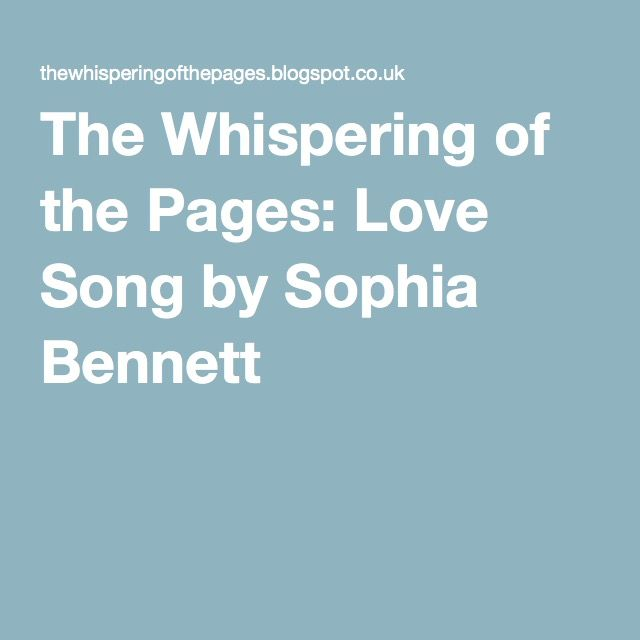 The Whispering of the Pages: Love Song by Sophia Bennett