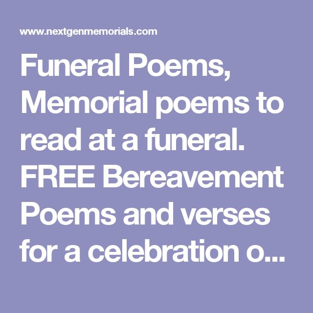 Funeral Poems, Memorial poems to read at a funeral. FREE Bereavement Poems and verses for a celebration of life or memorial