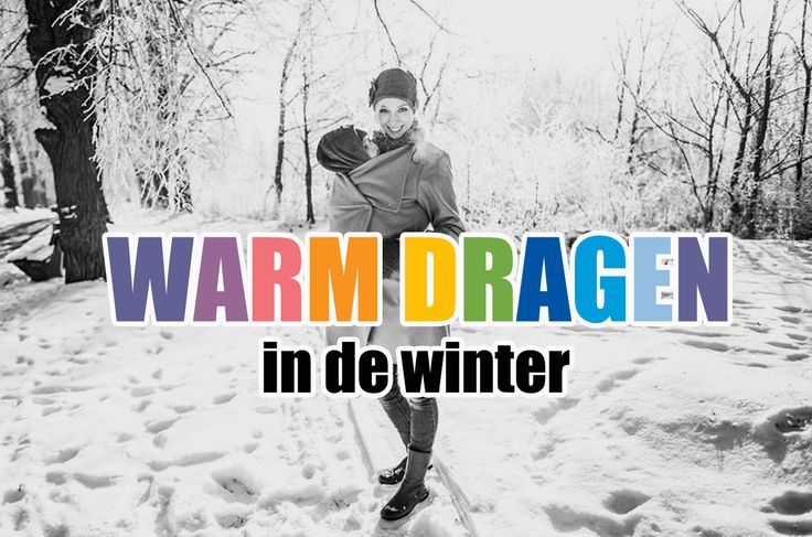 Warm dragen in de winter – Dragen kun je leren  #Blog #Draagjas #Draagcover #draagtrui #Dragenkunjeleren
