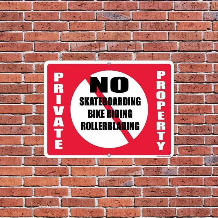 "Private Property "" No Skateboarding, Bike Riding, Rollerblading Sign"