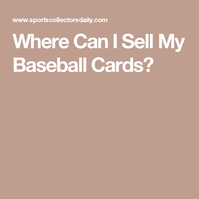 Where Can I Sell My Baseball Cards?