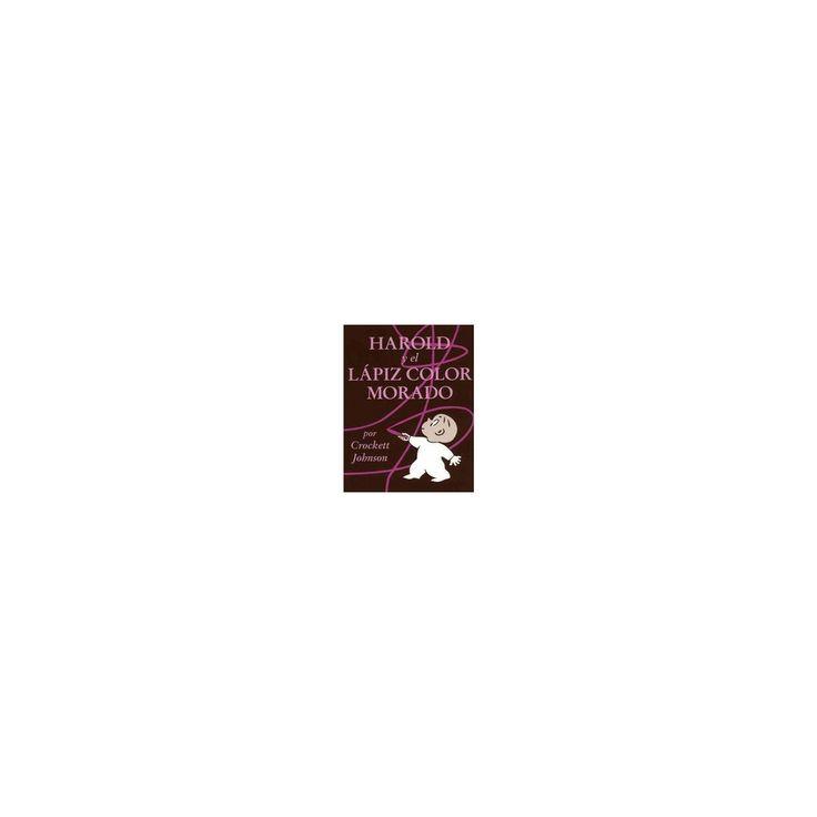 Harold Y El Lapiz Color Morado / Harold And the Purple Crayon (Paperback) (Crockett Johnson & Teresa
