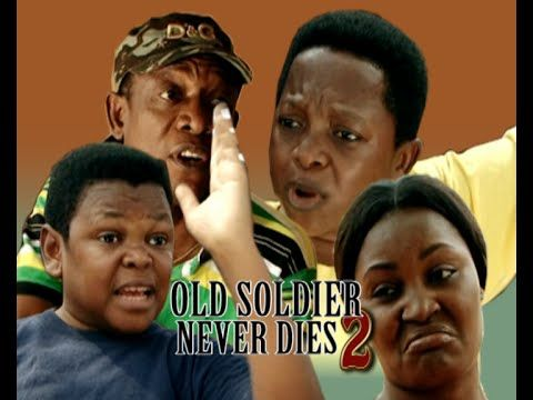 Old Soldier Never Dies 2 -Latest Nigerian Nollywood Movie 2014