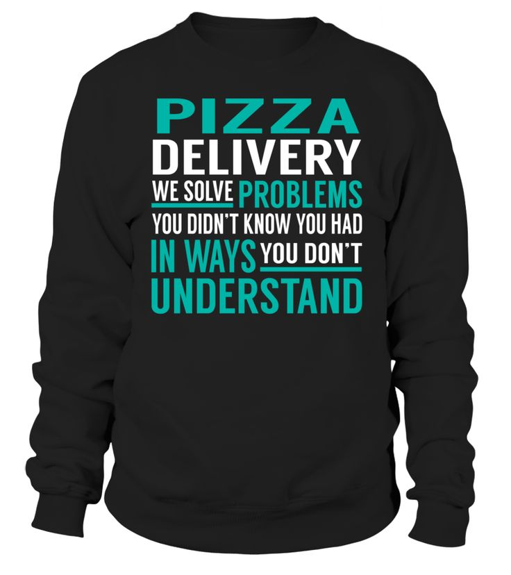 Pizza Delivery We Solve Problems You Dont Understand Job Title T-Shirt #PizzaDelivery
