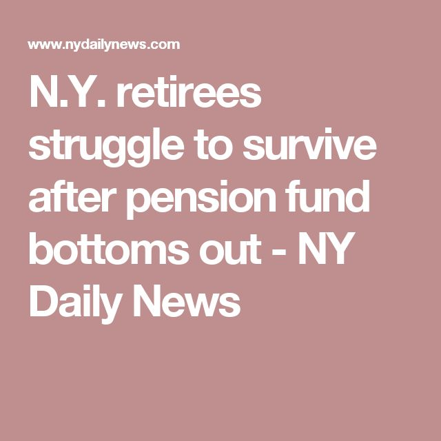 N.Y. retirees struggle to survive after pension fund bottoms out - NY Daily News