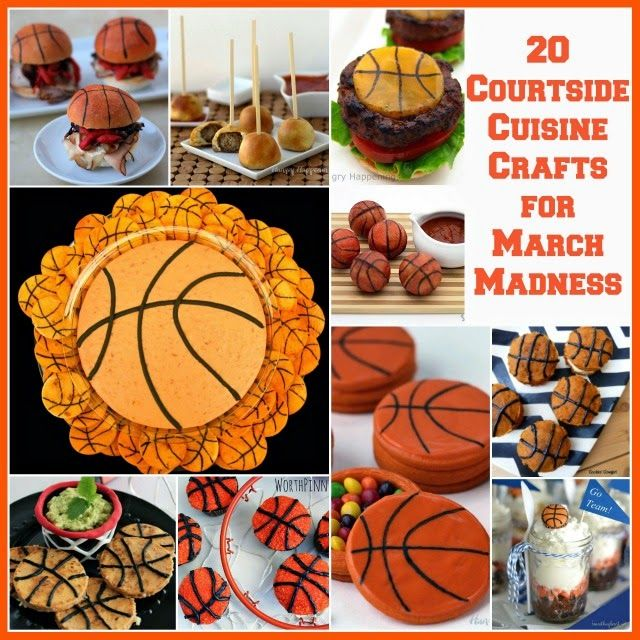 20 Courtside Cuisine Crafts for March Madness - Basketball Dip, March Madness Sliders, Pinata Cookies, Basketball Quesadillas and more.