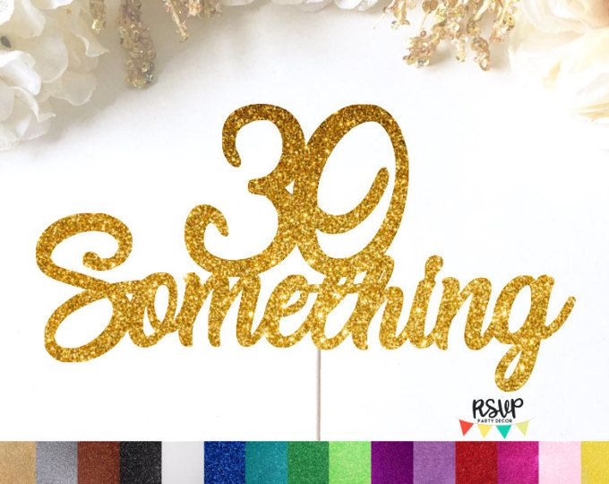 30 Something Cake Topper, 40th Birthday Cake Topper, Forever 39 Cake Topper, 31, 32, 33, 34, 35, 36, 37, 38, 39, Hello 40, Hello 30, Sign