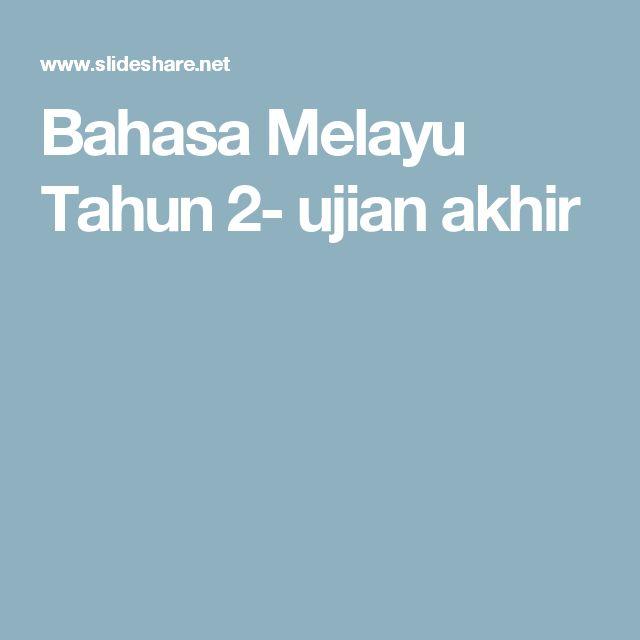 Bahasa Melayu Tahun 2- ujian akhir