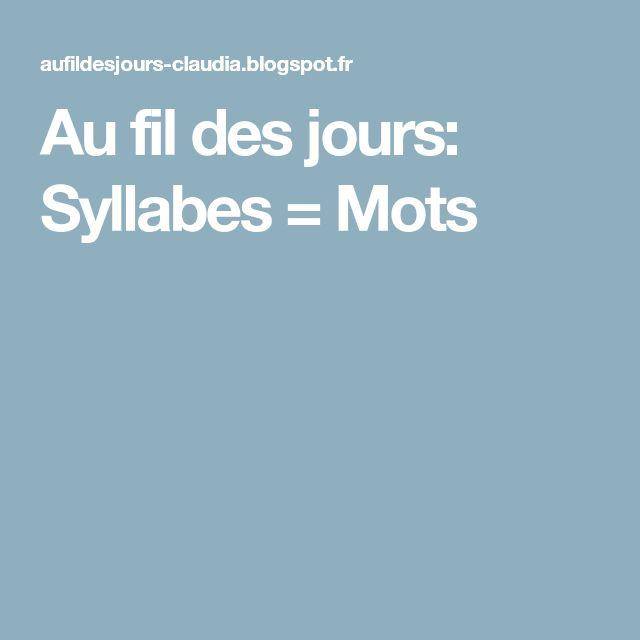 Au fil des jours: Syllabes = Mots