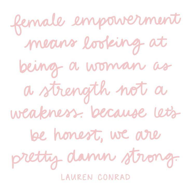 Lauren Conrad is our woman crush.