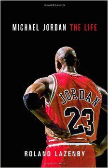 Michael Jordan: The Life: Roland Lazenby: 9780316194778: Amazon ...