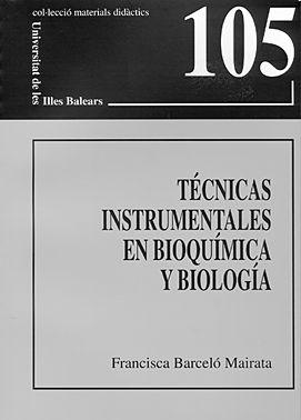 Técnicas instrumentales en bioquímica y biología / Francisca Barceló Mairata #novetatsfiq2017