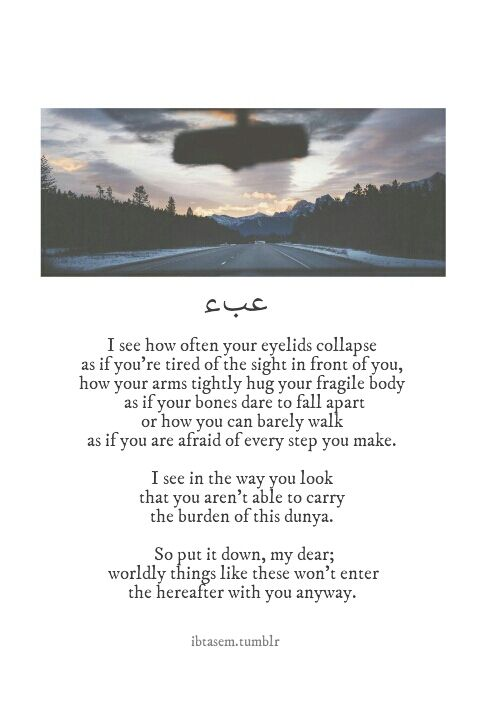 ibtasem: I don't know if this should be a poem, a quote, a text or whatever. I just wrote it :)
