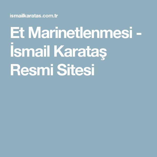Et Marinetlenmesi - İsmail Karataş Resmi Sitesi
